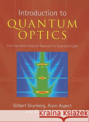 Introduction to Quantum Optics : From the Semi-classical Approach to Quantized Light  9780521551120