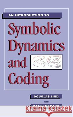 An Introduction to Symbolic Dynamics and Coding Douglas Lind Brian Marcus 9780521551243