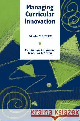 Managing Curricular Innovation Numa Markee Michael Swan 9780521555241