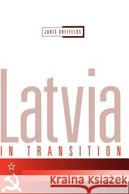 Latvia in Transition Juris Dreifelds 9780521555371