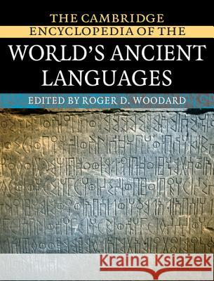 The Cambridge Encyclopedia of the World's Ancient Languages Roger D. Woodard 9780521562560
