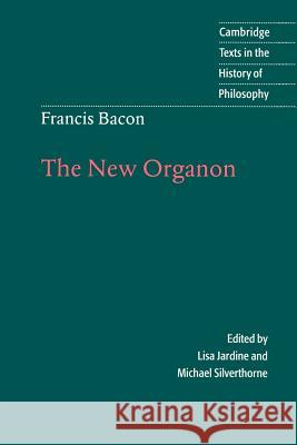 Francis Bacon: The New Organon Francis Bacon 9780521564830 0