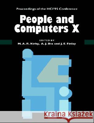 People and Computers X : Proceedings of the HCI '95 Conference M. A. R. Kirby J. E. Finlay A. J. Dix 9780521567299