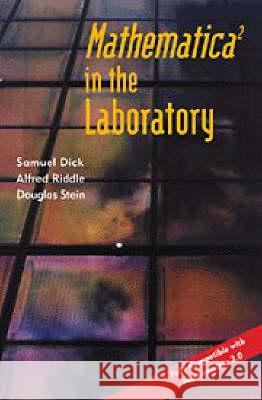 Mathematica  (R) in the Laboratory Samuel Dick Douglas Stein Alfred Riddle 9780521581370