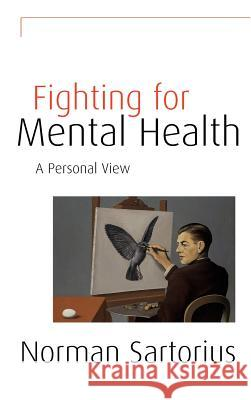Fighting for Mental Health: A Personal View Norman Sartorius 9780521582438