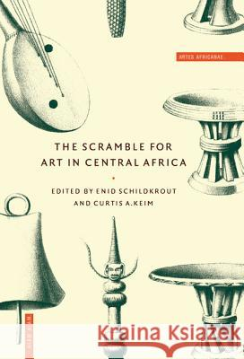The Scramble for Art in Central Africa Enid Schildkrout Curtis Keim 9780521583497