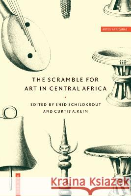 The Scramble for Art in Central Africa Enid Schildkrout Curtis Keim 9780521586788
