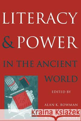 Literacy and Power in the Ancient World Alan K. Bowman Greg Woolf 9780521587365 Cambridge University Press