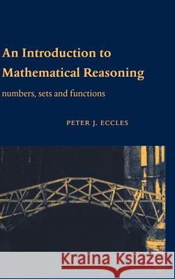 An Introduction to Mathematical Reasoning Peter Eccles 9780521592697