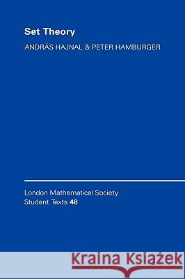 Set Theory Andras Hajnal Peter Hamburger Attila Mate 9780521596671