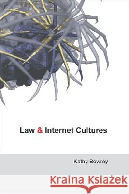 Law and Internet Cultures Kathy Bowrey 9780521600484