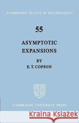 Asymptotic Expansions E. T. Copson Bela Bollobas W. Fulton 9780521604826 Cambridge University Press