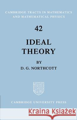 Ideal Theory D. G. Northcott Bela Bollobas W. Fulton 9780521604833 Cambridge University Press