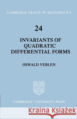 Invariants of Quadratic Differential Forms Oswald Veblen Bela Bollobas W. Fulton 9780521604840 Cambridge University Press