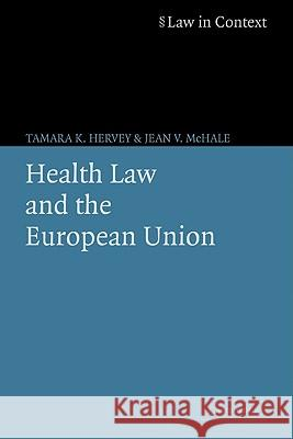 Health Law and the European Union Tamara K. Hervey Jean V. McHale 9780521605243