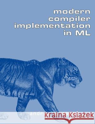 Modern Compiler Implementation in ML Andrew W. Appel 9780521607643