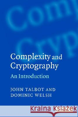 Complexity and Cryptography John Talbot Dominic Welsh 9780521617710