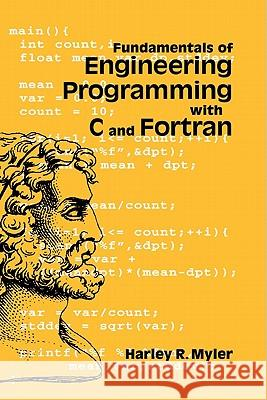 Fundamentals of Engineering Programming with C and Fortran Harley R. Myler 9780521620635