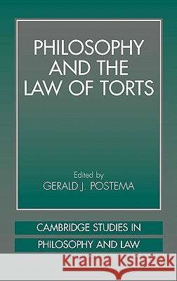Philosophy and the Law of Torts Gerald J. Postema Jules L. Coleman Antony Duff 9780521622820