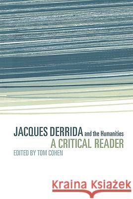 Jacques Derrida and the Humanities: A Critical Reader Tom Cohen Tom Cohen 9780521623704