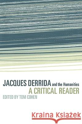 Jacques Derrida and the Humanities: A Critical Reader Tom Cohen 9780521625654