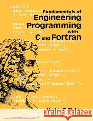 Fundamentals of Engineering Programming with C and Fortran Harley R. Myler 9780521629508