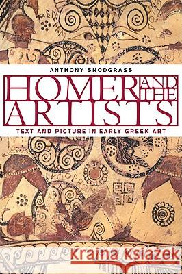 Homer and the Artists: Text and Picture in Early Greek Art Anthony M. Snodgrass 9780521629812