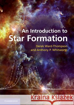 An Introduction to Star Formation Derek Ward-Thompson 9780521630306