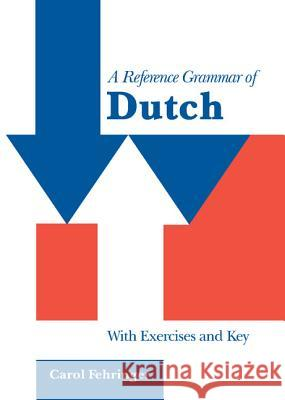 A Reference Grammar of Dutch : With Exercises and Key Carol Fehringer 9780521642538