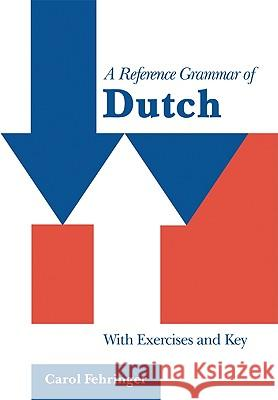 A Reference Grammar of Dutch : With Exercises and Key Carol Fehringer 9780521645218