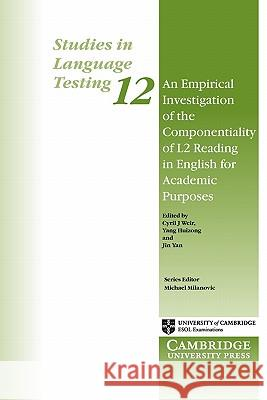 An Empirical Investigation of the Componentiality of L2 Reading in English for Academic Purposes Cyril J. Weir Yang Huizhong Jin Yan 9780521653817