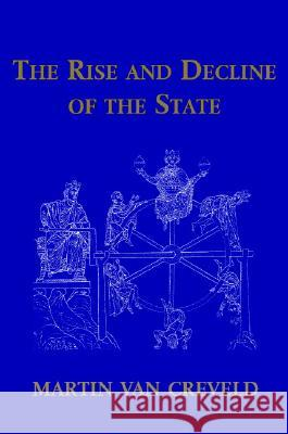The Rise and Decline of the State Martin L. Va 9780521656290 Cambridge University Press