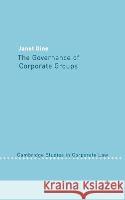 The Governance of Corporate Groups Janet Dine 9780521660709