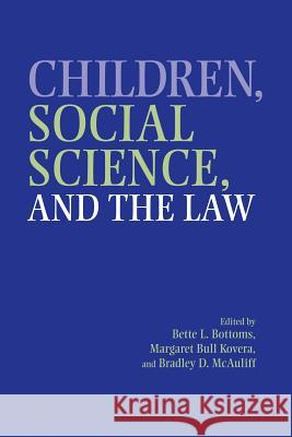 Children, Social Science, and the Law Bette L. Bottoms Margaret Bull Kovera Bradley D. McAuliff 9780521664066