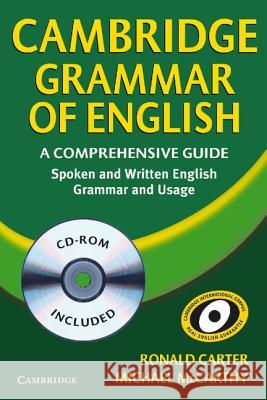 Cambridge Grammar of English: A Comprehensive Guide: Spoken and Written English Grammar and Usage [With CDROM] Carter Ronald McCarthy Michael 9780521674393