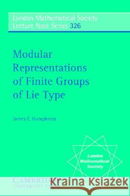 Modular Representations of Finite Groups of Lie Type J. E. Humphreys N. J. Hitchin 9780521674546