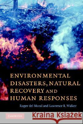 Environmental Disasters, Natural Recovery and Human Responses Roger De Lawrence R. Walker 9780521677660