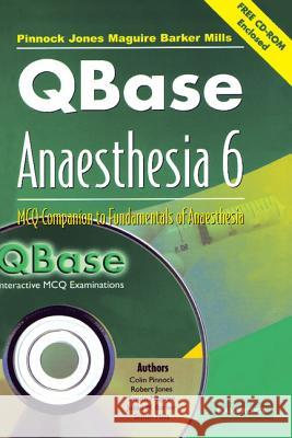 Qbase Anaesthesia : Volume 6, McQ Companion to Fundamentals of Anaesthesia [With CDROM] Colin Pinnock Robert Jones Simon Maguire 9780521685054