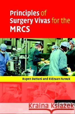 Principles of Surgery Vivas for the MRCS Rupen Dattani Ridzuan Farouk 9780521699037