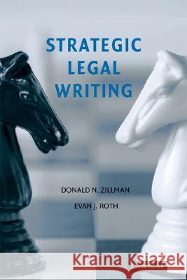 Strategic Legal Writing Donald Zillman Evan Roth 9780521703437
