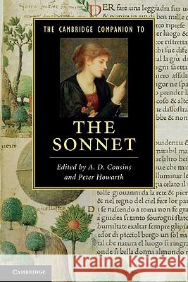 The Cambridge Companion to the Sonnet. Edited by A.D. Cousins and Peter Howarth A D Cousins 9780521735537 CAMBRIDGE UNIVERSITY PRESS