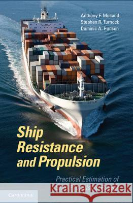 Ship Resistance and Propulsion: Practical Estimation of Ship Propulsive Power A F Molland 9780521760522 0