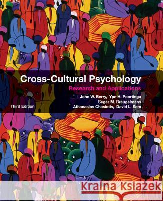Cross-Cultural Psychology John W. Berry Ype H. Poortinga Seger M. Breugelmans 9780521762120 Cambridge University Press