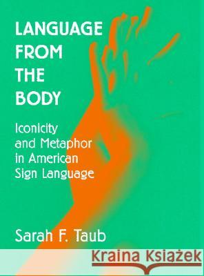 Language from the Body Sarah F. Taub 9780521770620
