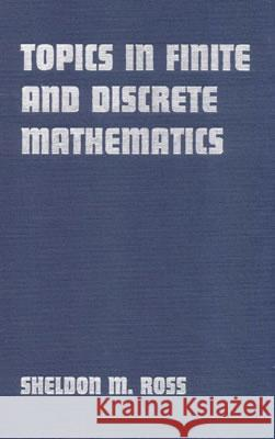 Topics in Finite and Discrete Mathematics Sheldon M. Ross 9780521772594 Cambridge University Press