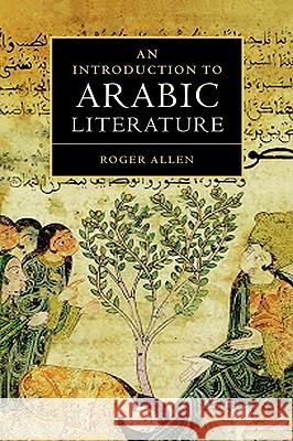 An Introduction to Arabic Literature Roger M. A. Allen 9780521776578