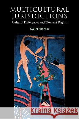 Multicultural Jurisdictions: Cultural Differences and Women's Rights Ayelet Shachar Ian Shapiro Stephen Holmes 9780521776745