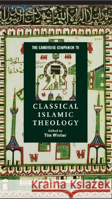 The Cambridge Companion to Classical Islamic Theology Tim Winter 9780521780582