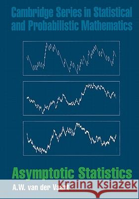 Asymptotic Statistics A  W van der Vaart 9780521784504 CAMBRIDGE UNIVERSITY PRESS