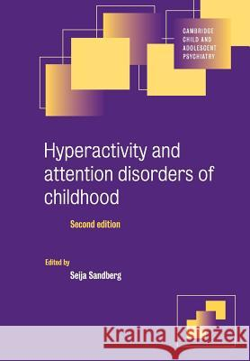 Hyperactivity and Attention Disorders of Childhood Seija Sandberg 9780521789615